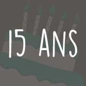 Carte anniversaire 15 ans