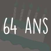 Carte anniversaire 64 ans