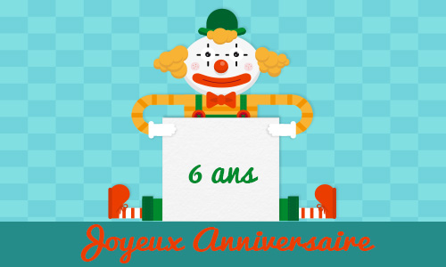 carte anniversaire enfant 6 ans clown. Black Bedroom Furniture Sets. Home Design Ideas