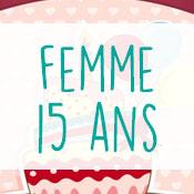 Carte anniversaire femme 15 ans