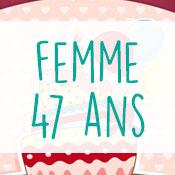 Carte anniversaire femme 47 ans