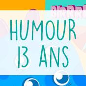 Carte anniversaire humour 13 ans
