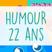 Carte anniversaire humour 22 ans