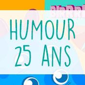 Carte anniversaire humour 25 ans