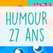 Carte anniversaire humour 27 ans