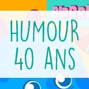 Carte anniversaire humour 40 ans