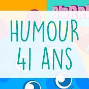 Carte anniversaire humour 41 ans