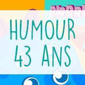 Carte anniversaire humour 43 ans