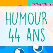 Carte anniversaire humour 44 ans