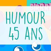 carte-anniversaire-humour-45-ans