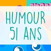 Carte anniversaire humour 51 ans