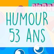 Carte anniversaire humour 53 ans