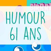 Carte anniversaire humour 61 ans