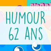 Carte anniversaire humour 62 ans