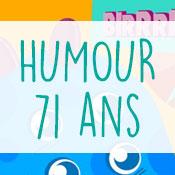 Carte anniversaire humour 71 ans