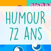 Carte anniversaire humour 72 ans