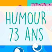 Carte anniversaire humour 73 ans