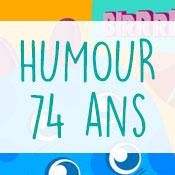 Carte anniversaire humour 74 ans