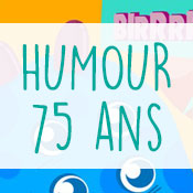 Carte anniversaire humour 75 ans