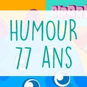 Carte anniversaire humour 77 ans