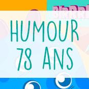 Carte anniversaire humour 78 ans