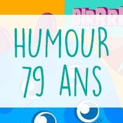 Carte anniversaire humour 79 ans