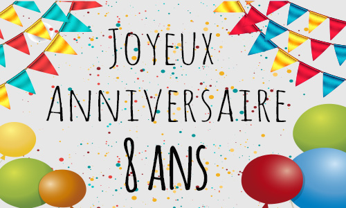 carte anniversaire humour 8 ans confetti. Black Bedroom Furniture Sets. Home Design Ideas