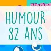 Carte anniversaire humour 82 ans