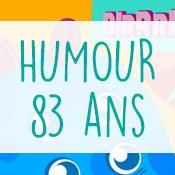 Carte anniversaire humour 83 ans