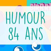 Carte anniversaire humour 84 ans