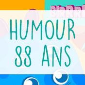Carte anniversaire humour 88 ans