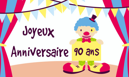 carte-anniversaire-humour-90-ans-cirque.jpg
