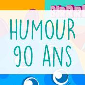 Carte anniversaire humour 90 ans