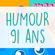 Carte anniversaire humour 91 ans