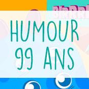 Carte anniversaire humour 99 ans