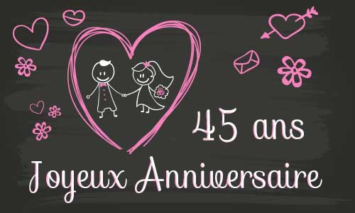 carte anniversaire mariage 45 ans tableau. Black Bedroom Furniture Sets. Home Design Ideas