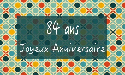 carte-anniversaire-femme-84-ans-georetro.jpg