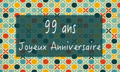 carte-anniversaire-femme-99-ans-georetro.jpg