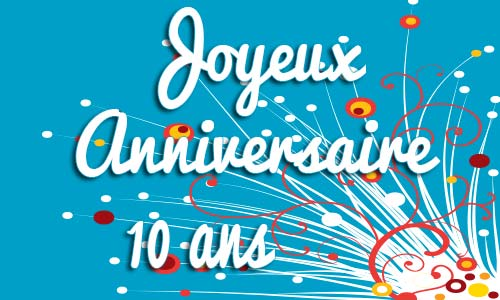 Favori Carte anniversaire humour 10 ans virtuelle gratuite à imprimer ZE32